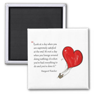 Motivational quote by Margaret Thatcher - 2 Inch Square Magnet
