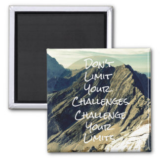 Motivational Quote: Challenge Your Limits 2 Inch Square Magnet