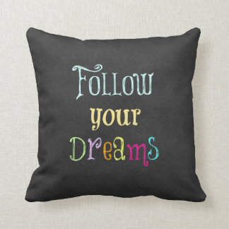 Motivational Quote: Follow Your Dreams Throw Pillows