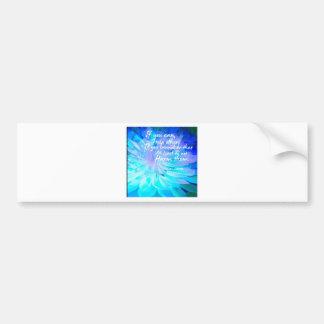 Motivational quote in blue flower bumper sticker