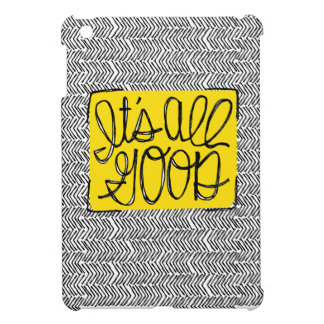 Motivational Quote It's All Good Black White iPad Mini Cover