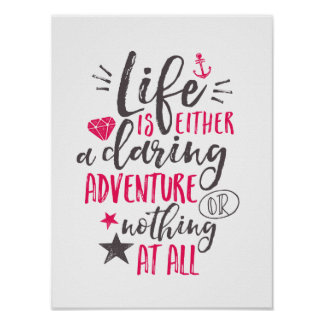 Motivational Quote Life Is A Daring Adventure Poster