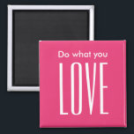 """Motivational quote modern bold pink trendy magnet<br><div class=""""desc"""">Motivational quote modern,  cool and minimalist magnet in pink. If you would like to see this design in other colors,  please go to my store BeautifulBoutique.</div>"""