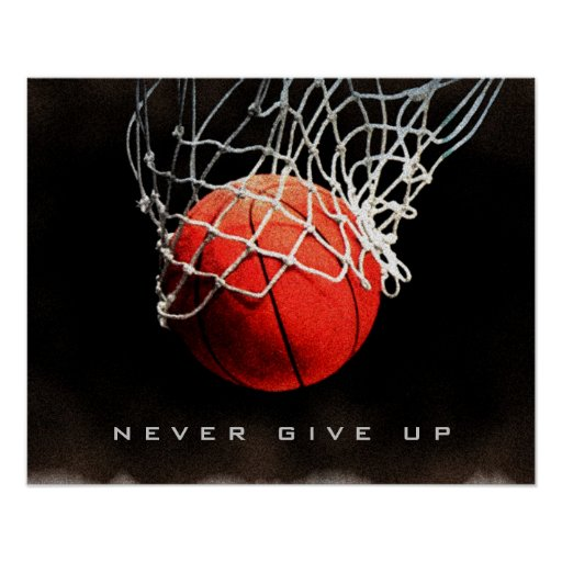 Never Give Up Basketball Never Give Up Quotes Sports Basketball