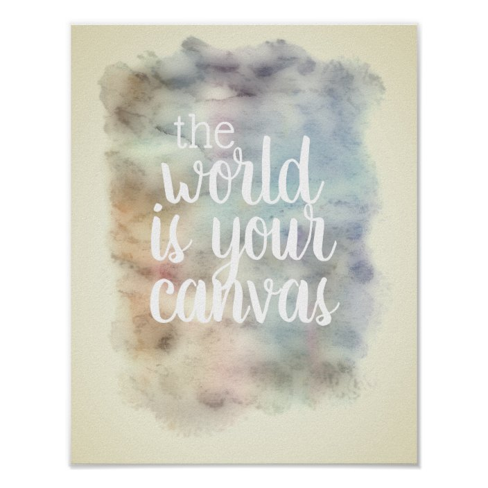 The World is Your Canvas