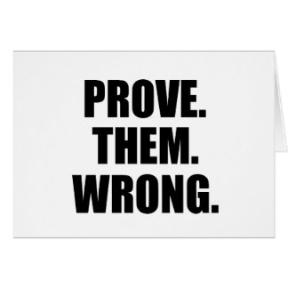 Prove Them Wrong Quotes Prove Them Wrong Cards  Invitations Greeting & Photo Cards  Zazzle