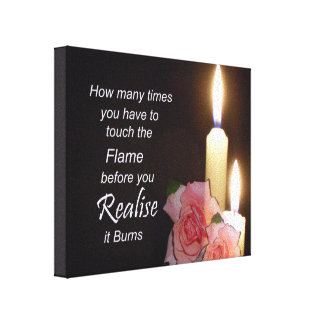 Motivational Quote - Realise Flame Burns Canvas Gallery Wrap Canvas