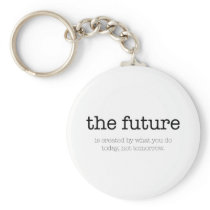 Motivational quote: 'The future' Keychain
