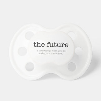 Motivational quote: 'The future' Pacifier