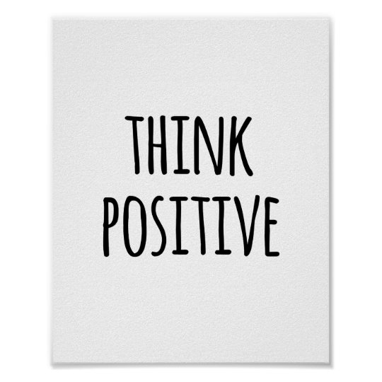 Think Positive Be Optimistic Quotes: Motivational Quote Typography Think Positive Poster