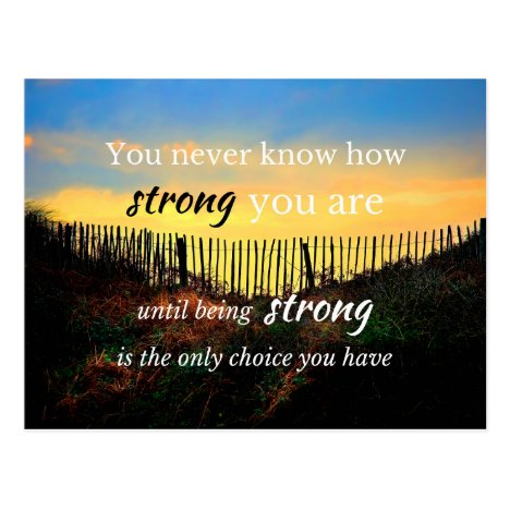 Motivational Quote: You never know how strong... Postcard