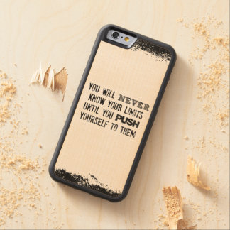 Motivational Quote: You will never know your limit Carved® Maple iPhone 6 Bumper Case