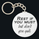 "Motivational quotes keychains confidence gifts<br><div class=""desc"">Motivational quotes keychains confidence gifts. Rest if you must,  but don&#39;t you quit.</div>"
