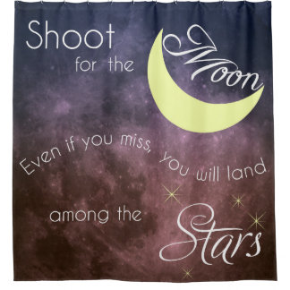 Motivational Shoot for the Moon Shower Curtains Shower Curtain