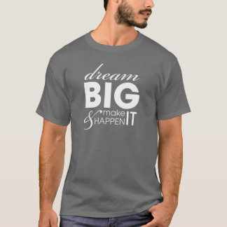 Motivational Slogan Dream Big Work Success T-Shirt