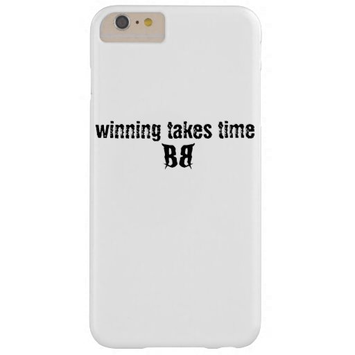 motivational winning takes time work har barely there iPhone 6 plus case