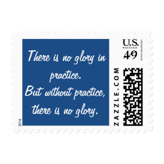 Motivational Without Practice there is no Glory Postage Stamp