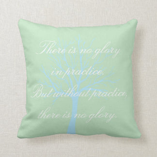 Motivational Without Practice there is no Glory Throw Pillow
