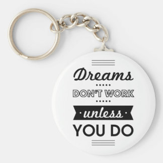 Motivational Words about Dreams and Work Basic Round Button Keychain