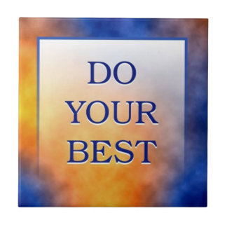 Motivational Words Artistic Tiles:Do Your Best Ceramic Tile