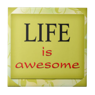 Motivational Words Artistic Tiles:Life Is Awesome Small Square Tile