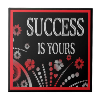 Motivational Words Artistic Tiles:Success Is Yours Ceramic Tile