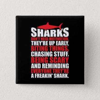 Motivational Words - Be A Shark Button