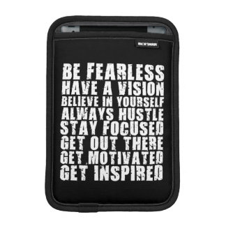Motivational Words - Be Fearless. Have a Vision. iPad Mini Sleeve