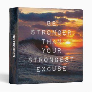 Motivational Words - Be Stronger Than Your Excuses 3 Ring Binder