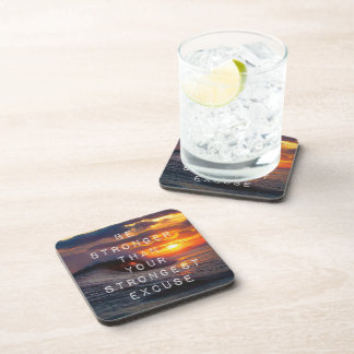 Motivational Words - Be Stronger Than Your Excuses Drink Coaster