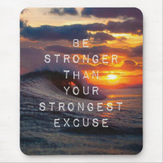 Motivational Words - Be Stronger Than Your Excuses Mouse Pad