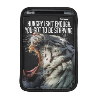 Motivational Words - Hungry Is Not Enough Sleeve For iPad Mini