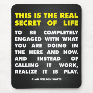 Motivational Words - Secret of Life - Alan Watts Mouse Pad