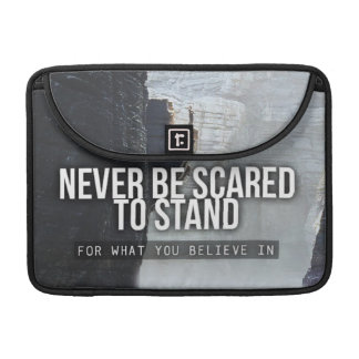 Motivational Words - Stand For What You Believe In Sleeve For MacBooks