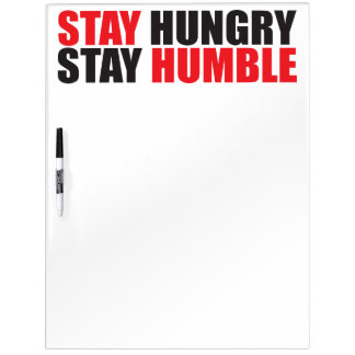 Motivational Words - Stay Hungry, Stay Humble Dry-Erase Board