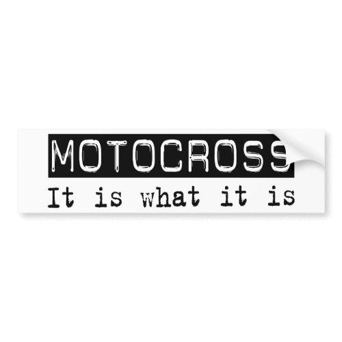Motocross It Is bumpersticker