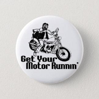 Motor Runnin Pinback Button