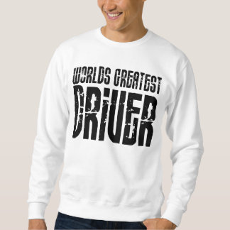 Motor Sports Racing Drivers Worlds Greatest Driver Pull Over Sweatshirt