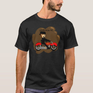 MOTORCYCLE  BOY- LOVE TO BE ME T-Shirt