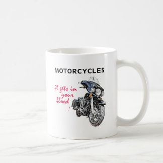 Motorcycle get in your blood. coffee mug