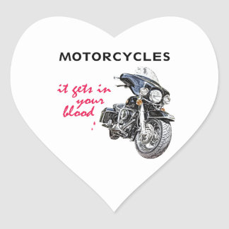 Motorcycle get in your blood. heart sticker