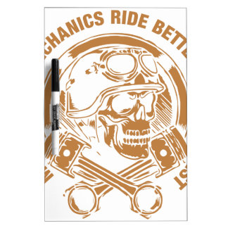 Motorcycle Mechanics Ride Better Than The Rest Dry-Erase Board