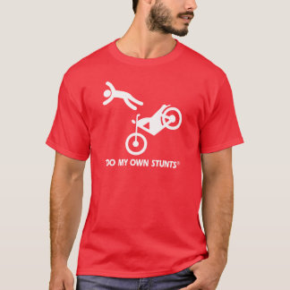 Motorcycle My Own Stunts T-Shirt