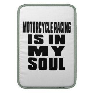 MOTORCYCLE RACING IS IN MY SOUL MacBook SLEEVE