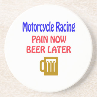 Motorcycle Racing pain now beer later Coaster