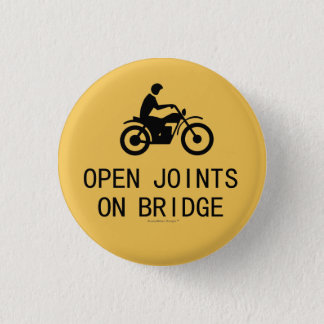 Motorcycle Sign - Open Joints on Bridge Pinback Button