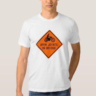 Motorcycle Sign - Open Joints on Bridge T-shirt