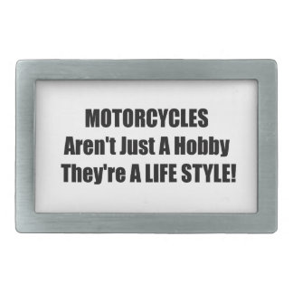 Motorcycles Arent Just A Hobby Theyre A Lifestyle Belt Buckles