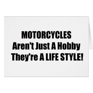 Motorcycles Arent Just A Hobby Theyre A Lifestyle Greeting Card