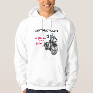 Motorcycles, It Gets In Your Blood Hoodie